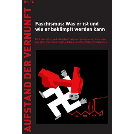 Faschismus: Was er ist und wie er bekämpft werden kann