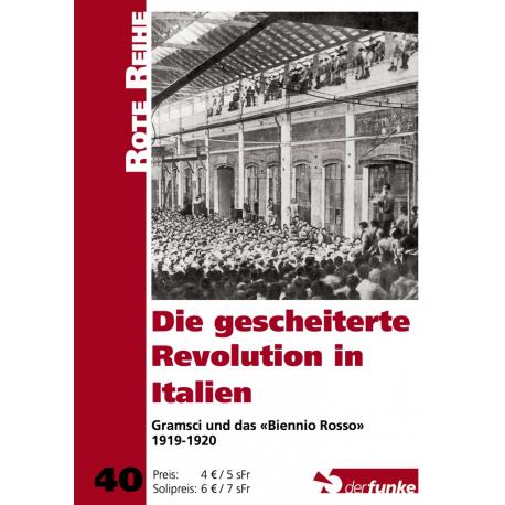 Die gescheiterte Revolution in Italien – Gramsci und das Biennio Rosso 1919-1920