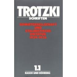 Leo Trotzki - Schriften 1, Band 1.1 Sowjetgesellschaft und stalinistische Diktatur 1929-1936