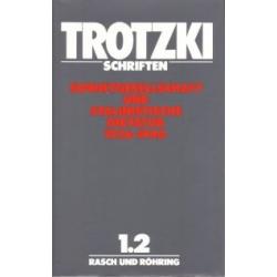 Leo Trotzki - Schriften 1, Band 1.2 Sowjetgesellschaft und stalinistische Diktatur 1936-1940