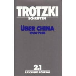Leo Trotzki Schriften 2, Band 2.1 Über China 1924-1928