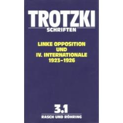 Leo Trotzki Schriften 3, Band 3.1 Linke Opposition und IV. Internationale 1923-1926
