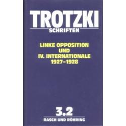 Leo Trotzki Schriften 3, Band 3.2 Linke Opposition und IV. Internationale 1927-1928