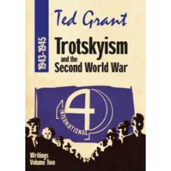 Ted Grant Writings Volume Two - 1943-1945
